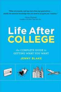Life after College : The Complete Guide to Getting What You Want