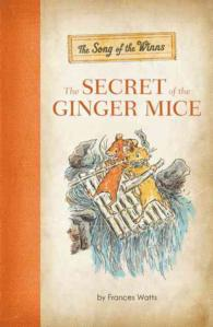 The Secret of the Ginger Mice (Song of the Winns) (Reprint)