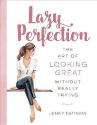Lazy Perfection : The Art of Looking Great without Really Trying