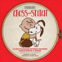 Peanuts Cross-stitch : 16 Easy-to-follow Patterns Featuring Charlie Brown & Friends