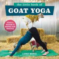 The Little Book of Goat Yoga : Poses & Wisdom to Inspire Your Practice