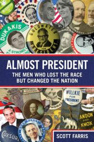 Almost President : The Men Who Lost the Race but Changed the Nation