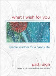 What I Wish for You : Simple Wisdom for a Happy Life