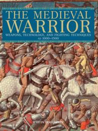 The Medieval Warrior : Weapons, Technology, and Fighting Techniques, AD 1000-1500
