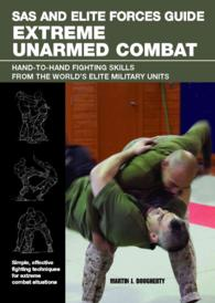 SAS and Elite Forces Guide Extreme Unarmed Combat : Hand-To-Hand Fighting Skills from the World's Elite Military Units