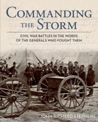Commanding the Storm : Civil War Battles in the Words of the Generals Who Fought Them