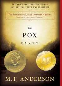 The Astonishing Life of Octavian Nothing, Traitor to the Nation : The Pox Party (Reprint)