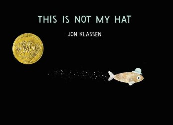 This Is Not My Hat (Irma S and James H Black Honor for Excellence in Children's Literature (Awards))