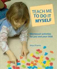 Teach Me to Do It Myself : Montessori Activities for You and Your Child