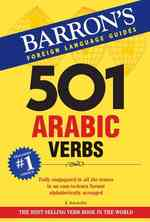 501 Arabic Verbs : Fully Conjuagated in All aspects in a new eas-to-learn format, alphabetically arranged (501 Verbs) (Bilingual)
