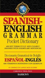 Barron&#039;s Spanish-English Grammar Dictionary / Diccionario Gramatical Espanol-Ingles : 600 Key Terms Fully and Clearly Defined with Exemplary Sentences (Bilingual)