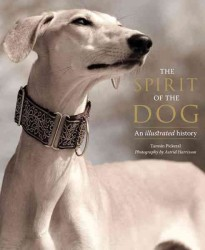 The Spirit of the Dog : An Illustrated History
