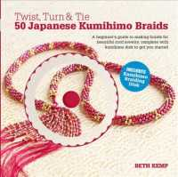 Twist, Turn & Tie : 50 Japanese Kumihimo Braids: a Beginner's Guide to Making Braids for Beautiful Cord Jewelry (NOV)