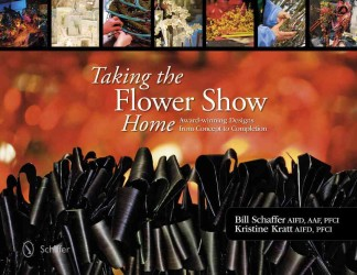Taking the Flower Show Home : Award Winning Designs from Concept to Completion