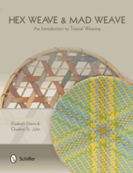 Hex Weave & Mad Weave : An Introduction to Triaxial Weaving