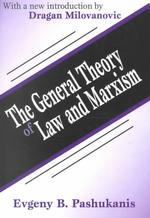 The General Theory of Law & Marxism (Law and Society Series)