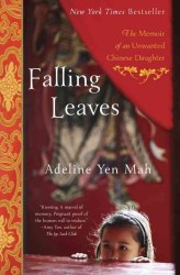 Falling Leaves : The True Story of an Unwanted Chinese Daughter (Reprint)