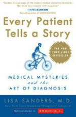 Every Patient Tells a Story : Medical Mysteries and the Art of Diagnosis (Reprint)