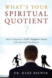 What is Your Spiritual Quotient? : How to Respond to Life's Toughest Issues with Spiritual Intelligence