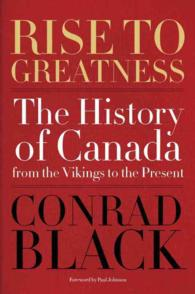 Rise to Greatness : The History of Canada from the Vikings to the Present