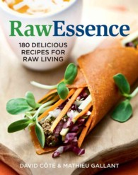 RawEssence : 180 Delicious Recipes for Raw Living