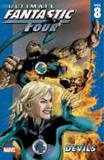 Ultimate Fantastic Four 8 : Devils (Ultimate Fantastic Four (Graphic Novels))