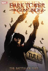 The Dark Tower: the Gunslinger : The Battle of Tull (The Dark Tower: the Gunslinger)