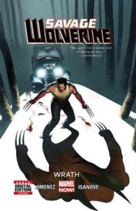 Savage Wolverine 3 : Wrath (Wolverine)