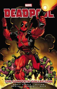 Deadpool by Daniel Way: the Complete Collection 1 (Deadpool)