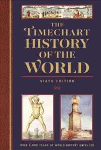 The Timechart History of the World : Over 6000 Years of World History Unfolded (6TH)