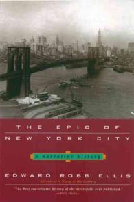 The Epic of New York City : A Narrative History (Reprint)