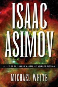 Isaac Asimov : A Life of the Grand Master of Science Fiction
