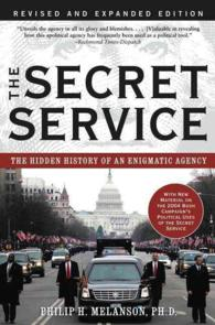 The Secret Service : The Hidden History of an Engimatic Agency (REV EXP)