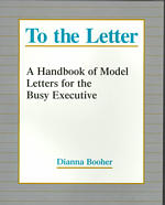 To the Letter : A Handbook of Model Letters for the Busy Executive (Reprint)
