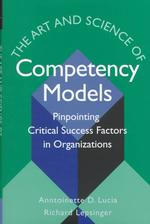 The Art and Science of Competency Models : Pinpointing Critical Success Factors in Organizations