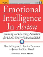 Emotional Intelligence in Action : Training and Coaching Activities for Leaders and Managers (PAP/CDR)