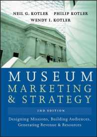 Museum Marketing and Strategy : Designing Missions, Building Audiences, Generating Revenue and Resources (2ND)