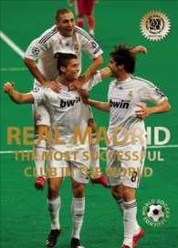 Real Madrid : The Most Successful Club in the World (World Soccer Legends)