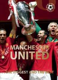 Manchester United : The Biggest and the Best (World Soccer Legends)