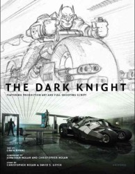 The Dark Knight : Featuring Production Art and Full Shooting Script