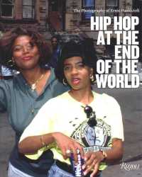 Hip Hop at the End of the World : The Photography of Ernie Paniccioli