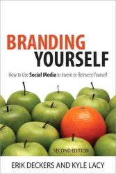 Branding Yourself : How to Use Social Media to Invent or Reinvent Yourself (2ND)