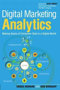 Digital Marketing Analytics : Making Sense of Consumer Data in a Digital World