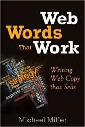 Web Words That Work : Writing Web Copy That Sells