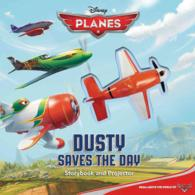 Dusty Saves the Day! : Storybook and Projector (Disney Planes)