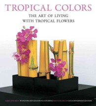 Tropical Colors : The Art of Living with Tropical Flowers