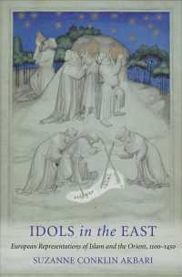 Idols in the East : European Representations of Islam and the Orient, 1100-1450 (Reprint)