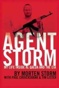 Agent Storm : My Life inside Al Qaeda and the CIA