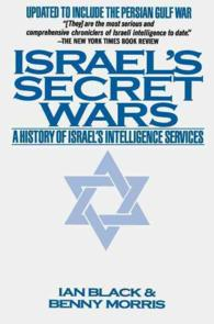 Israel's Secret Wars : A History of Israel's Intelligence Services (Reprint)