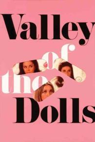 Valley of the Dolls : A Novel